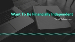 Want To Be Financially Independent